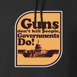 Guns Don't Kill People, Governments Do Hoodie