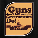 Guns Don't Kill People, Governments Do T-Shirt