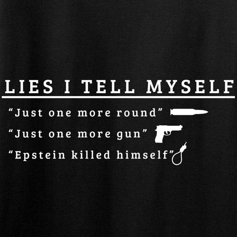 Lies I Tell Myself T-Shirt