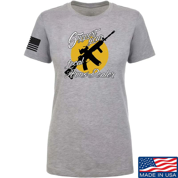 Ladies Support Your Local Arms Dealer T-Shirt [MAC]