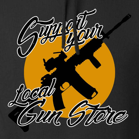 Support Your Local Gun Store Hoodie