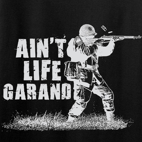 Ain't Life Garand Long Sleeve T-Shirt