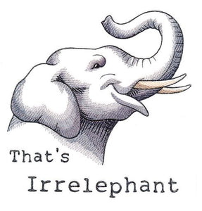 That's Irrelephant