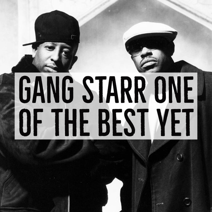 Gang Starr: One of the Best Yet
