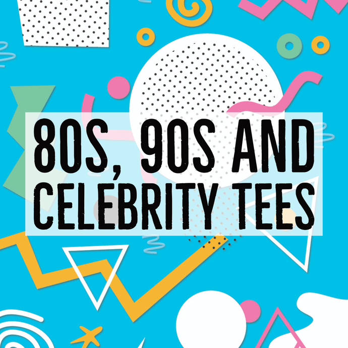 New 80s, 90s and Celebrity T-Shirts Collections