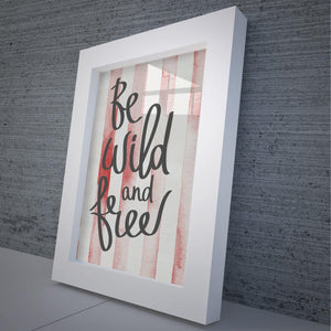 """Be Wild And Free"" Canvas Framed Art Print & Canvas Framed Home Decor - Hencely"