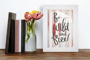 Be Wild And Free | Canvas Print Glass Framed Art | Pink Wall Art Decor - Hencely