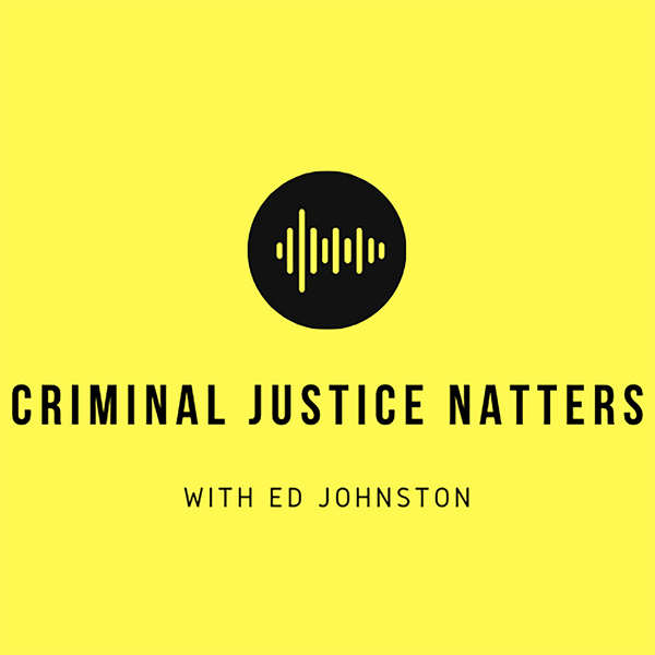 Criminal Justice Natters - a new video series from Ed Johnston, author of Criminal Procedure and Punishment