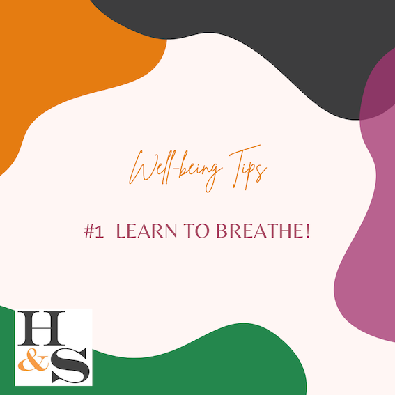 Well-being Tips - #1 Learn to Breathe!