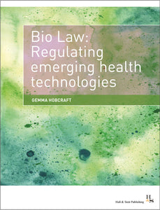 Biolaw: Regulating emerging health technologies