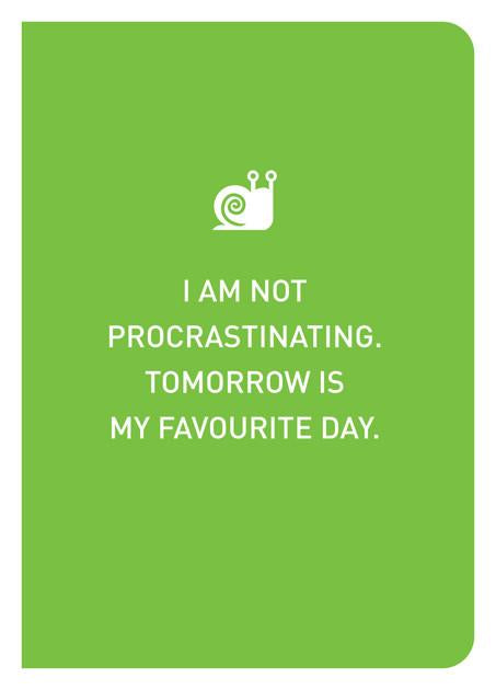 I Am Not Procrastinating. Tomorrow Is My Favourite Day. - Localbooks.sg