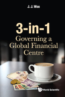 3-in-1: Governing a Global Financial Centre