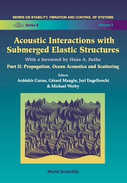 Acoustic Interactions with Submerged Elastic Structures (Part II)