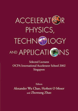 Accelerator Physics, Technology and Applications