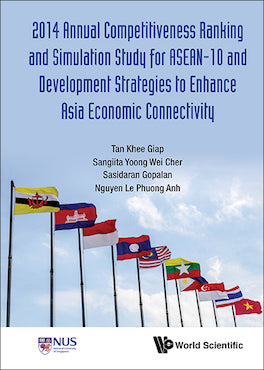 2014 Annual Competitiveness Ranking and Simulation Study for ASEAN-10 and Development Strategies to Enhance Asia Economic Connectivity
