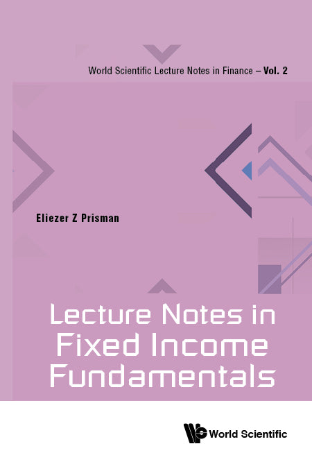 Lecture Notes In Fixed Income Fundamentals
