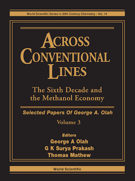 Across Conventional Lines: Selected Papers of George A Olah