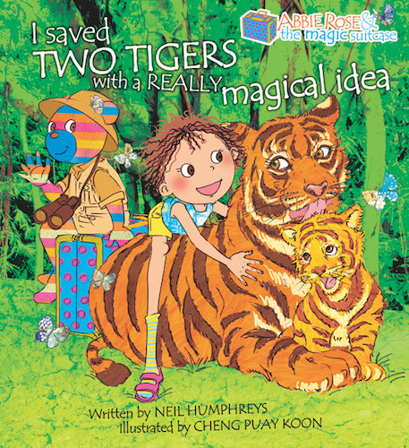 Abbie Rose and the Magic Suitcase: I Saved Two Tigers With a Really Magical Idea - Localbooks.sg