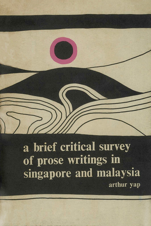 A Brief Critical Survey of Prose Writings in Singapore and Malaysia