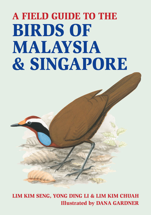 A Field Guide to the Birds of Malaysia & Singapore (Preorder)