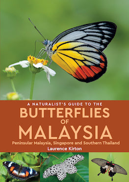 A Naturalist's Guide to: Butterflies Of Malaysia & Singapore