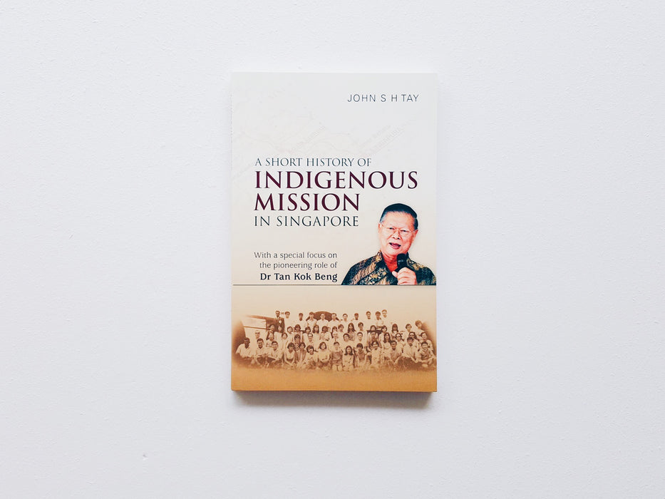 A Short History of Indigenous Mission In Singapore