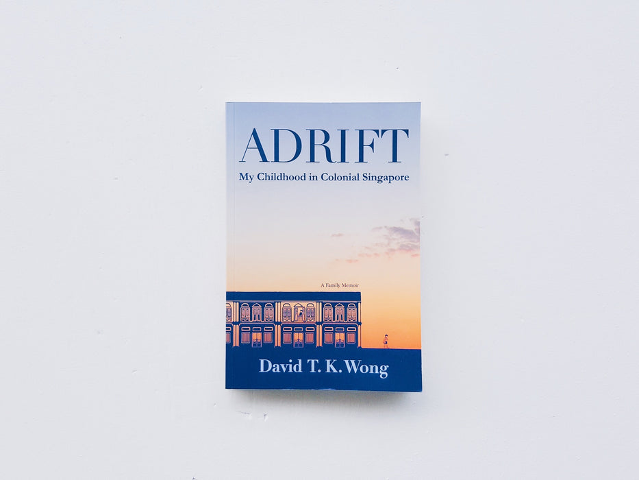 Adrift: My Childhood in Colonial Singapore