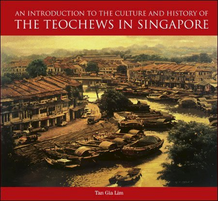 An Introduction to the Culture and History of the Teochews in Singapore (Backorder)