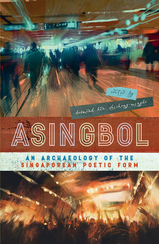 Asingbol: An Archaeology of the Singaporean Poetic Form