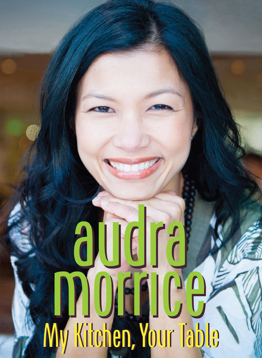 Audra Morrice: My Kitchen, Your Table
