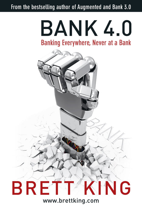 Bank 4.0: Banking Everywhere, Never at a Bank