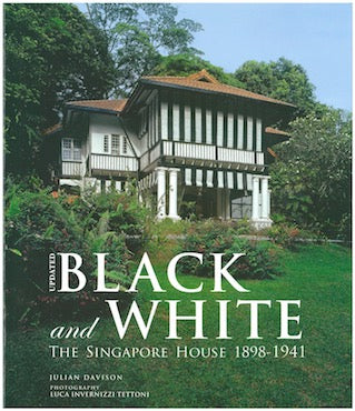 Black And White: The Singapore House 1898-1941