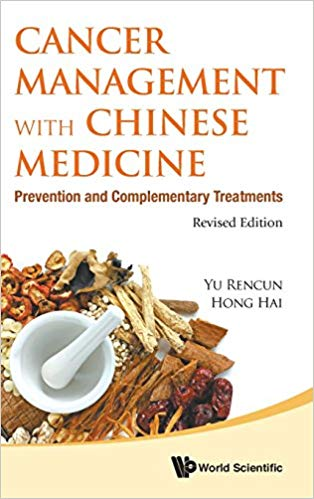 Cancer Management with Chinese Medicine: Prevention and Complementary Treatments (Revised Edition)