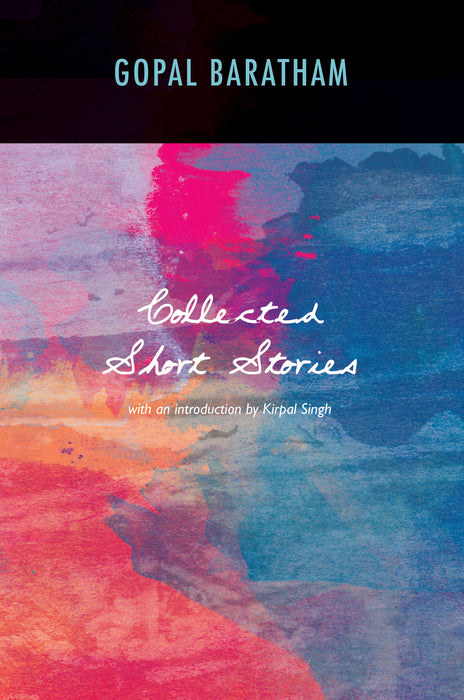 Collected Short Stories with an introduction by Kirpal Singh