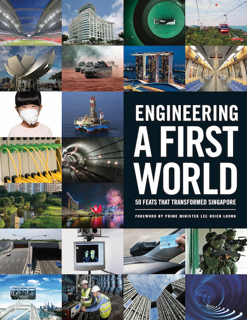 Engineering a First World: 50 Feats That Transformed Singapore (Preorder)