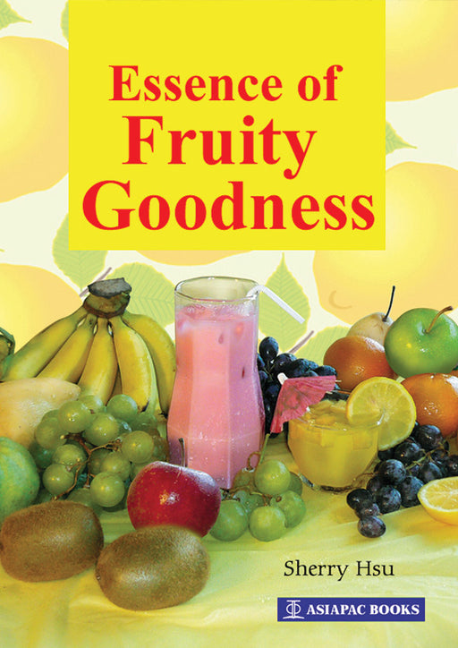 Essence of Fruity Goodness - Localbooks.sg