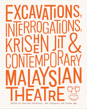 Excavations, Interrogations, Krishen Jit & Contemporary Malaysian Theatre - Localbooks.sg