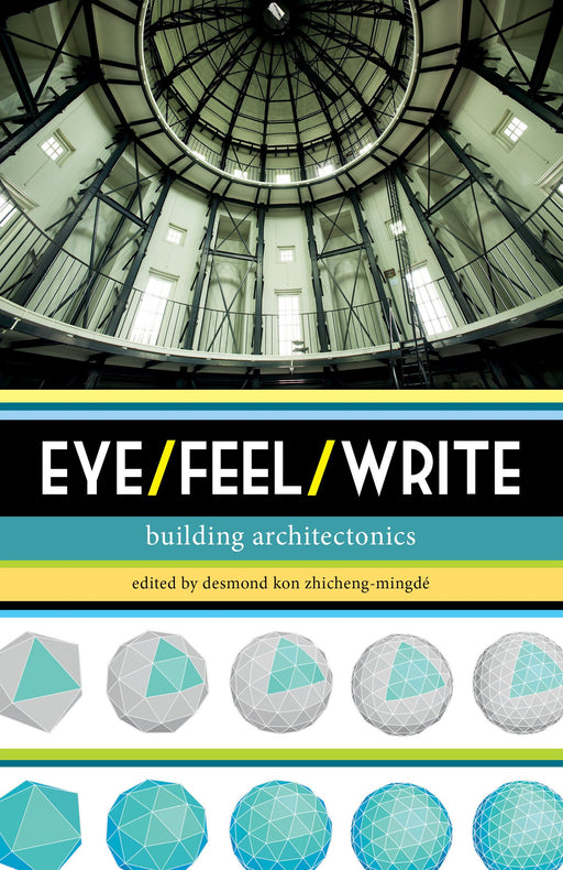 Eye/Feel/Write: Building Architectonics