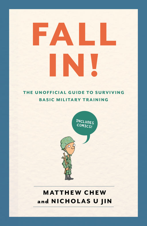 Fall In! The Unofficial Guide to Surviving Basic Military Training