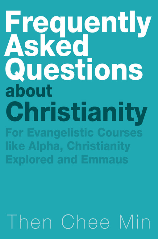 Frequently Asked Questions About Christianity (Revised Edition)