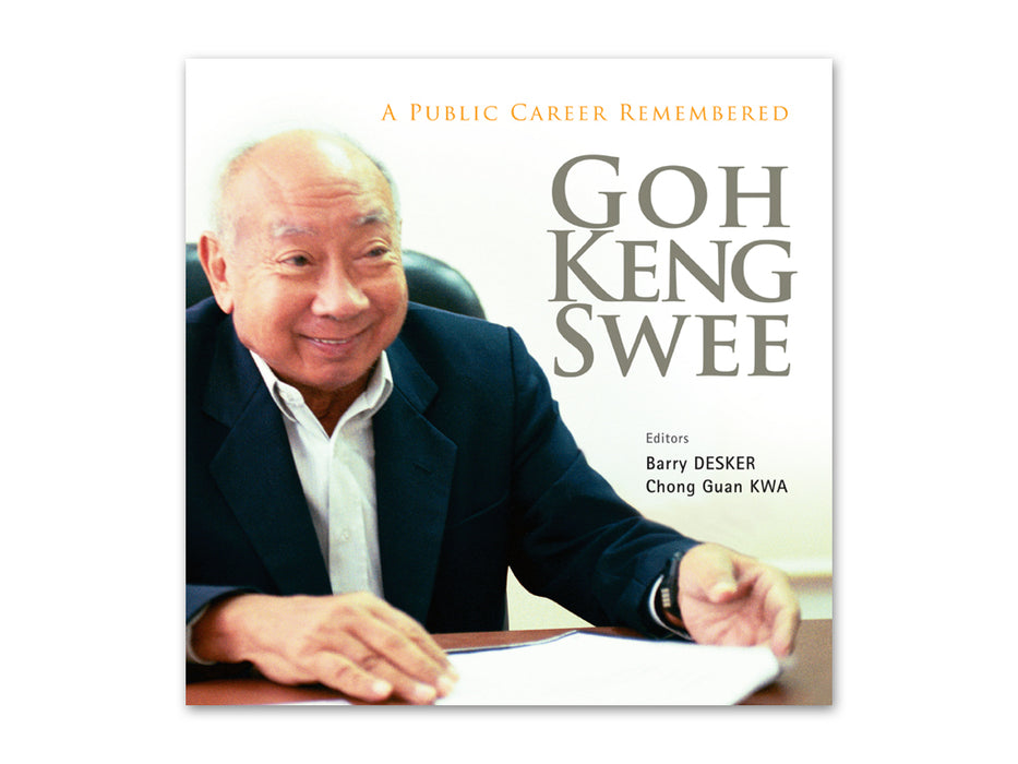 Goh Keng Swee: A Public Career Remembered
