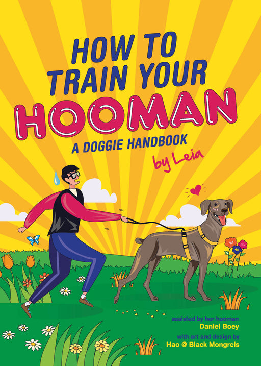 How to Train Your Hooman: A Doggie Handbook