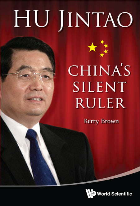 Hu Jintao: China's Silent Ruler