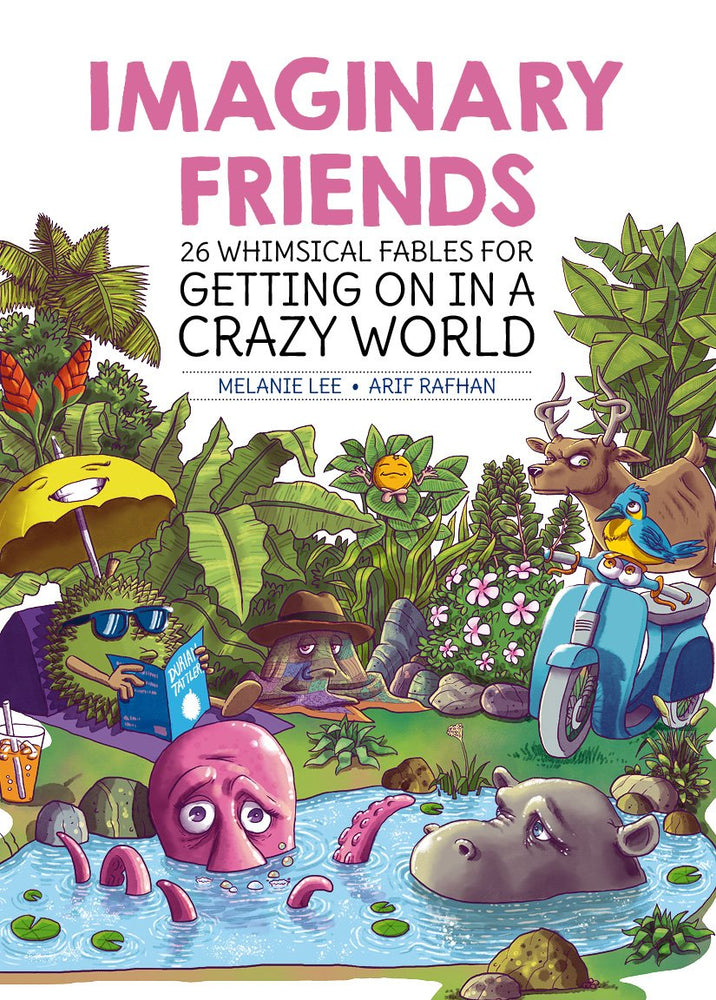 Imaginary Friends: 26 Whimsical Fables for Getting on in a Crazy World