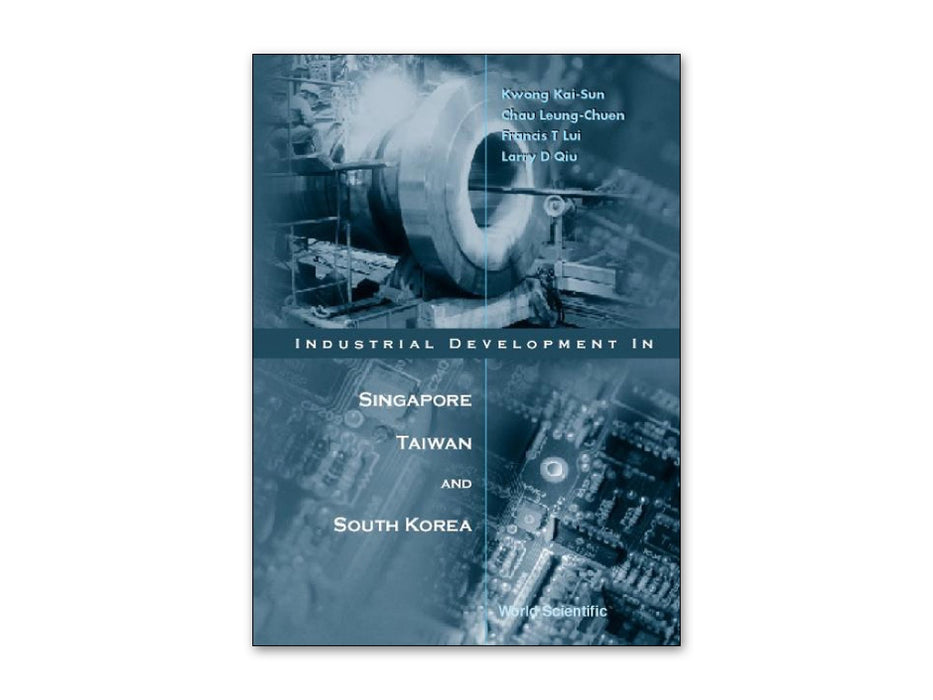 Industrial Development in Singapore, Taiwan, and South Korea