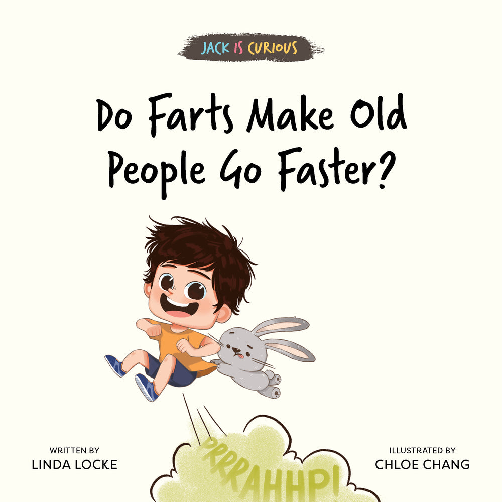 Jack Is Curious Series: Do Farts Make Old People Go Faster? (Book 4)