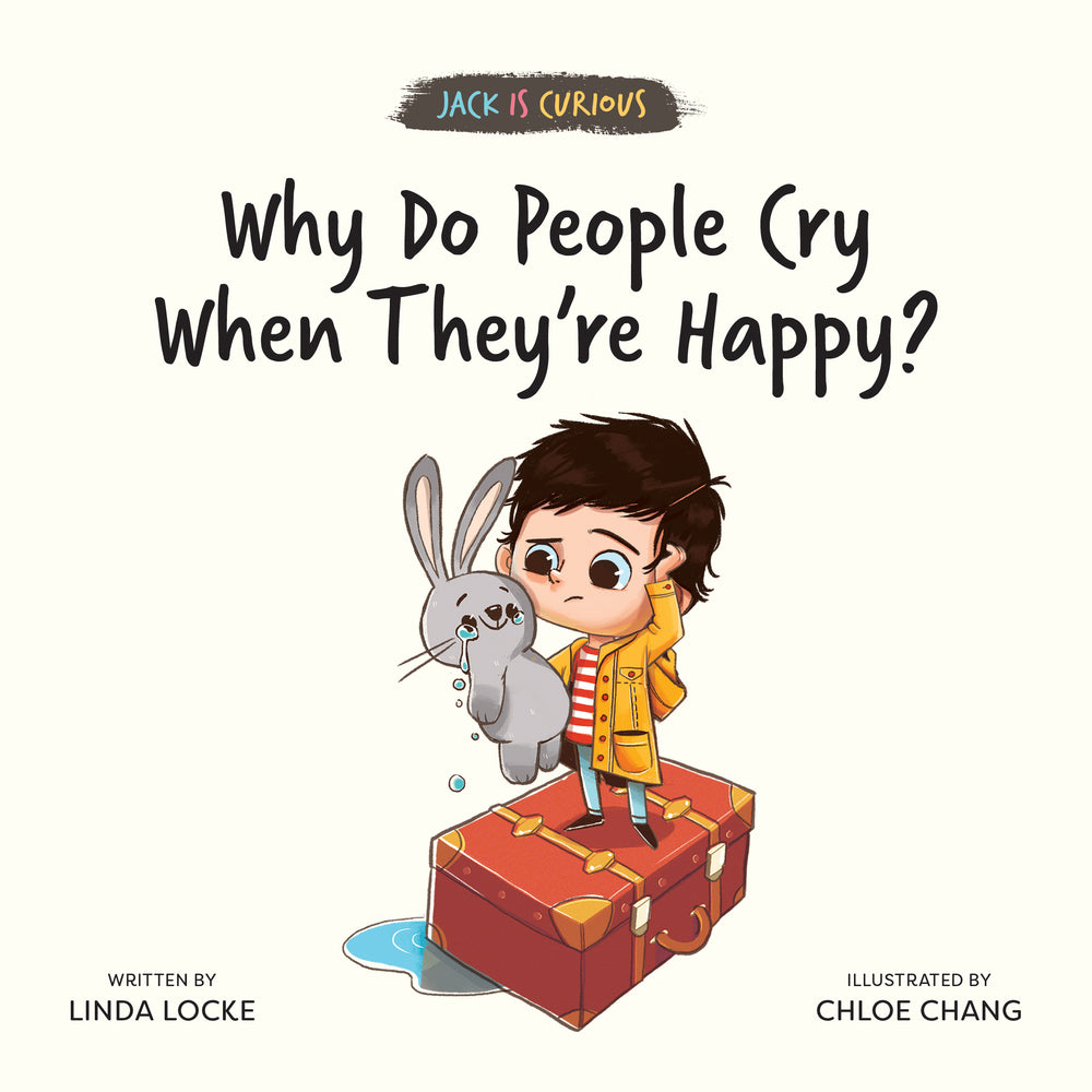 Jack Is Curious: Why Do People Cry When They're Happy? (Book 2)