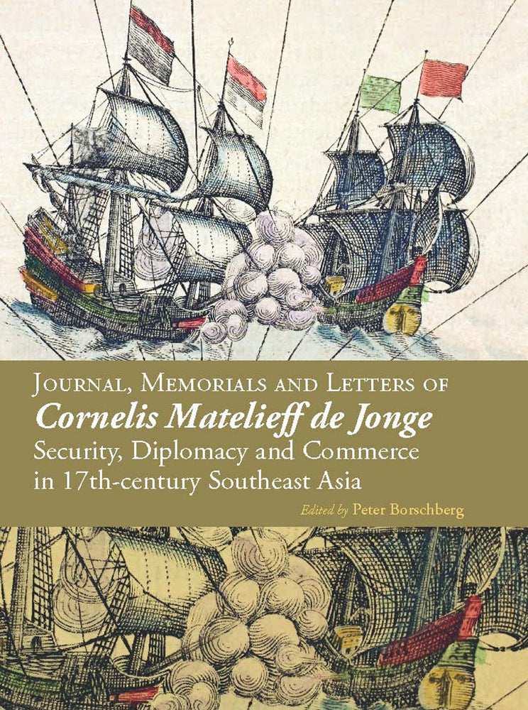 Journal, Memorials and Letters of Cornelis Matelieff de Jonge