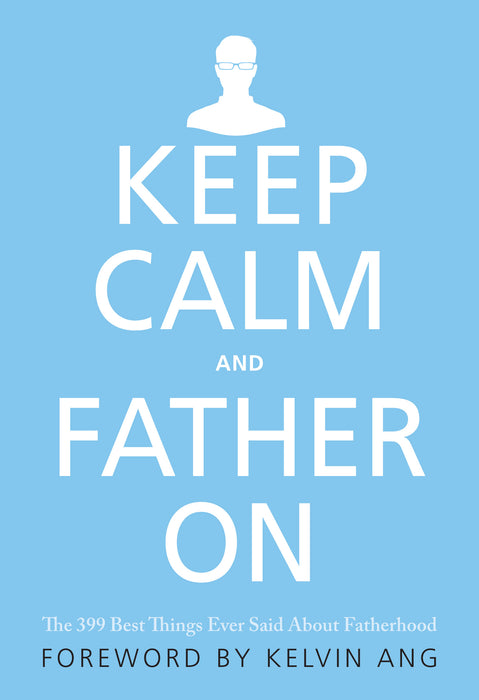 Keep Calm and Father On