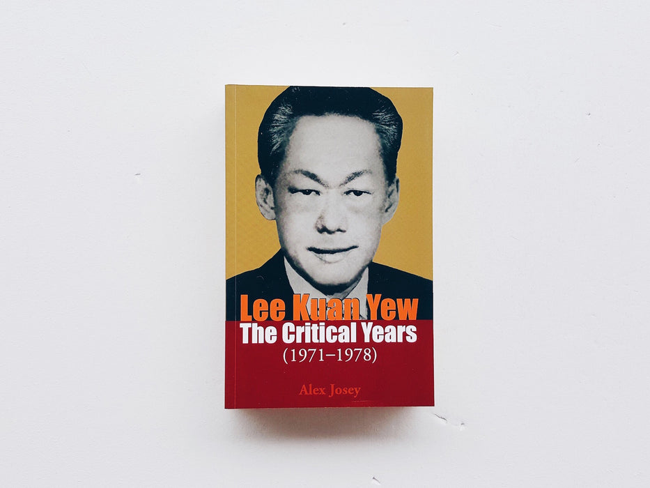 Lee Kuan Yew: The Critical Years